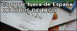 Comprar fuera de España - Métodos de pago