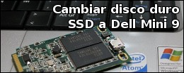 Cambiar disco duro SSD a Dell Mini 9