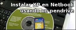 Instalar XP en Netbook usando un pendrive